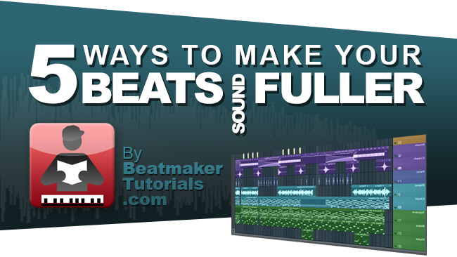 5 ways to make your music sound fuller